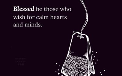 Blessed be those who wish for calm hearts and minds.