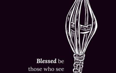 Blessed be those who see their ways vanishing.